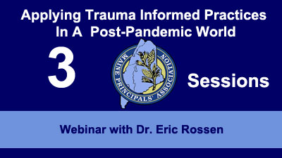 Applying Trauma Informed Practices In A  Post-Pandemic World  with Dr. Eric Rossen